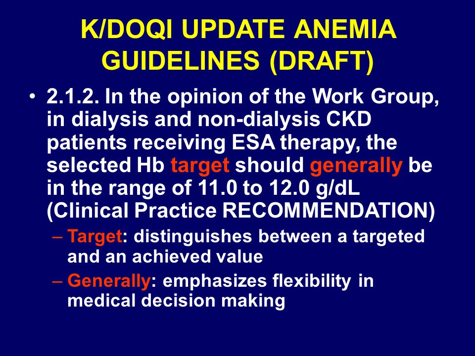 K/DOQI UPDATE ANEMIA GUIDELINES (DRAFT) 2.1.2.