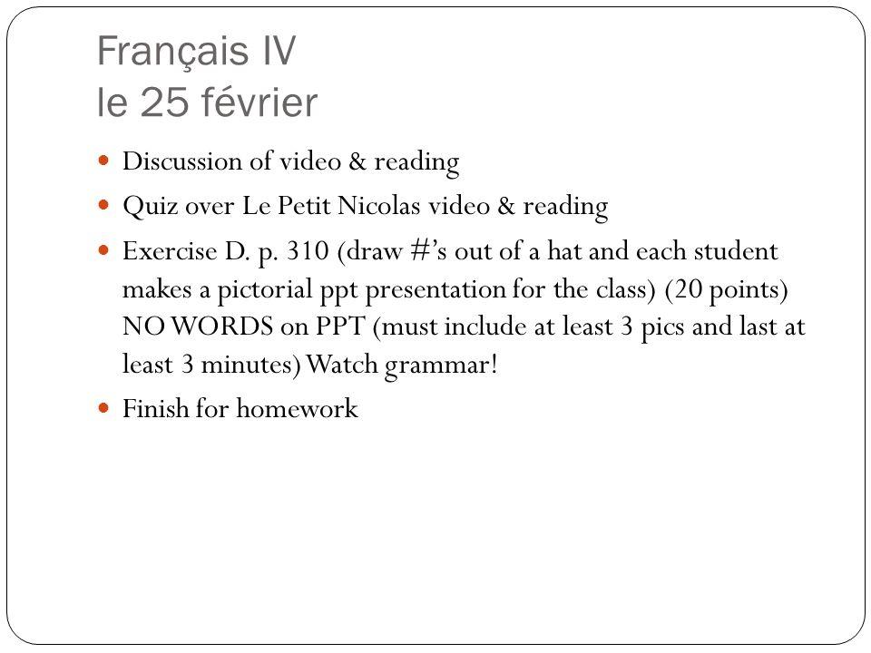 Français IV le 25 février Discussion of video & reading Quiz over Le Petit Nicolas video & reading Exercise D.