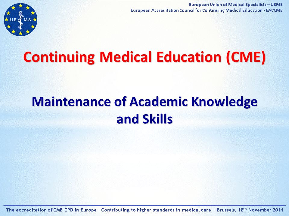 Maintenance of Academic Knowledge and Skills Continuing Medical Education (CME)