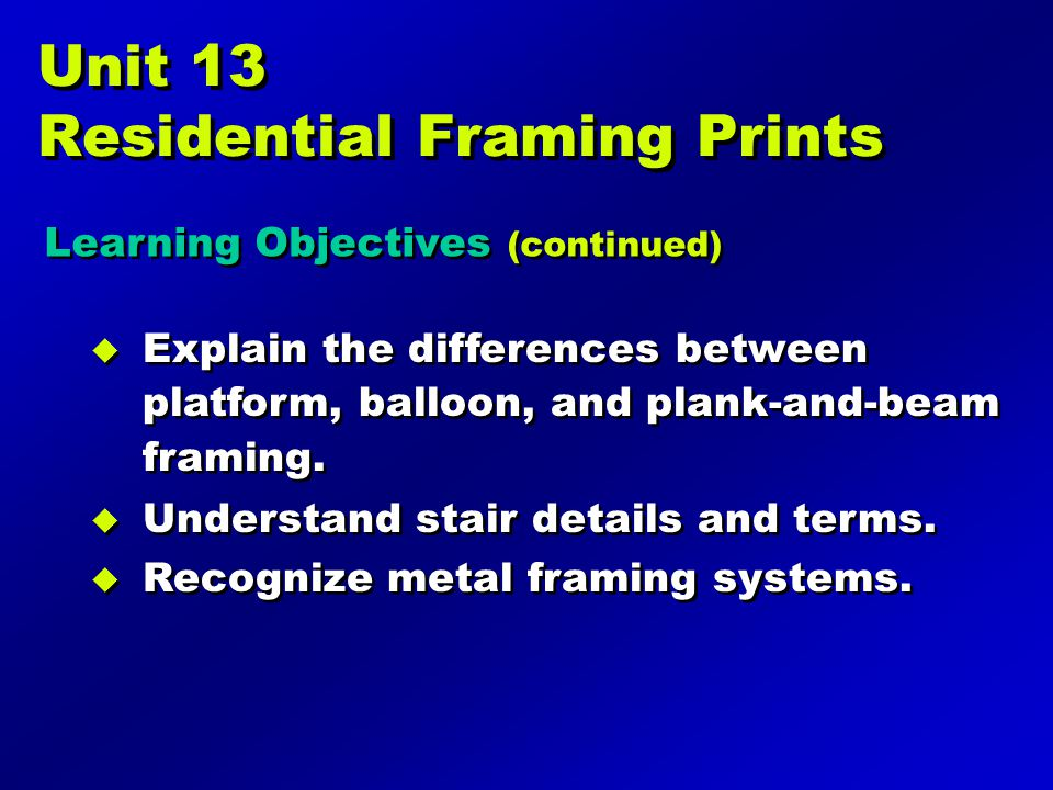  Explain the differences between platform, balloon, and plank-and-beam framing.