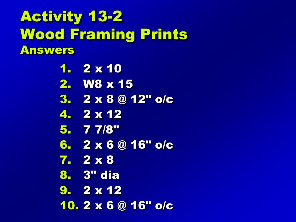 Activity 13-2 Wood Framing Prints Answers 1.2 x 10 2.