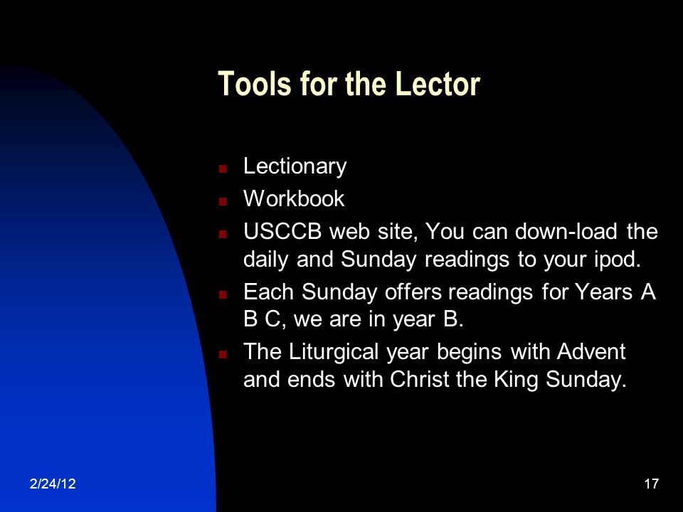 2/24/1217 Tools for the Lector Lectionary Workbook USCCB web site, You can down-load the daily and Sunday readings to your ipod. Each Sunday offers re