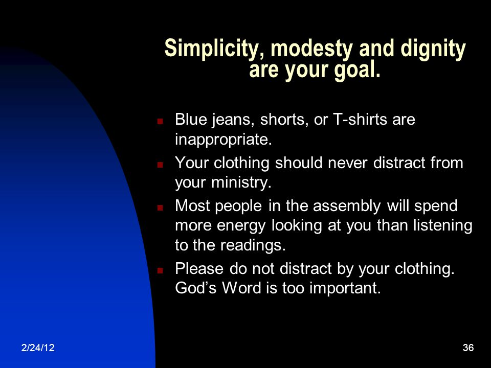 2/24/1236 Simplicity, modesty and dignity are your goal.