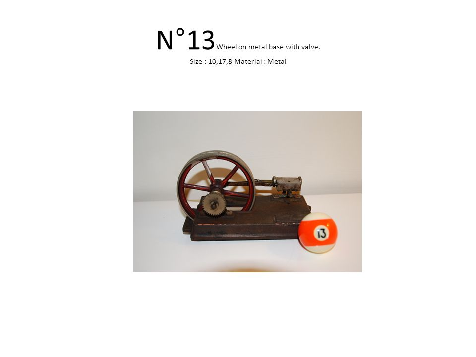 N°13 Wheel on metal base with valve. Size : 10,17,8 Material : Metal