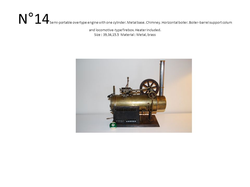 N°14 Semi-portable overtype engine with one cylinder.