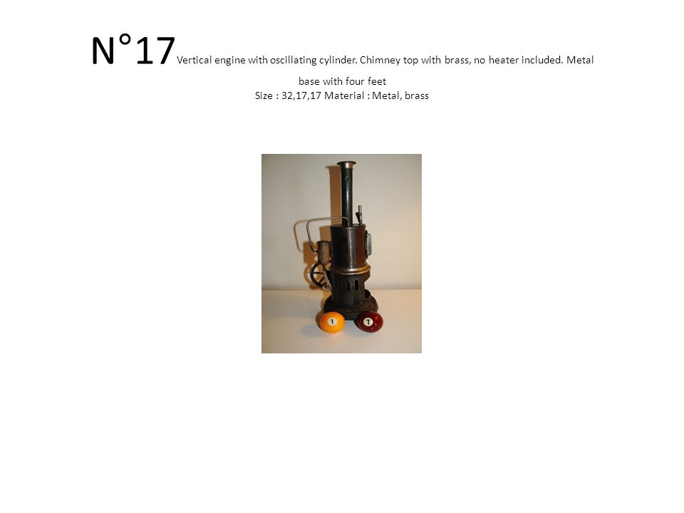 N°17 Vertical engine with oscillating cylinder. Chimney top with brass, no heater included.