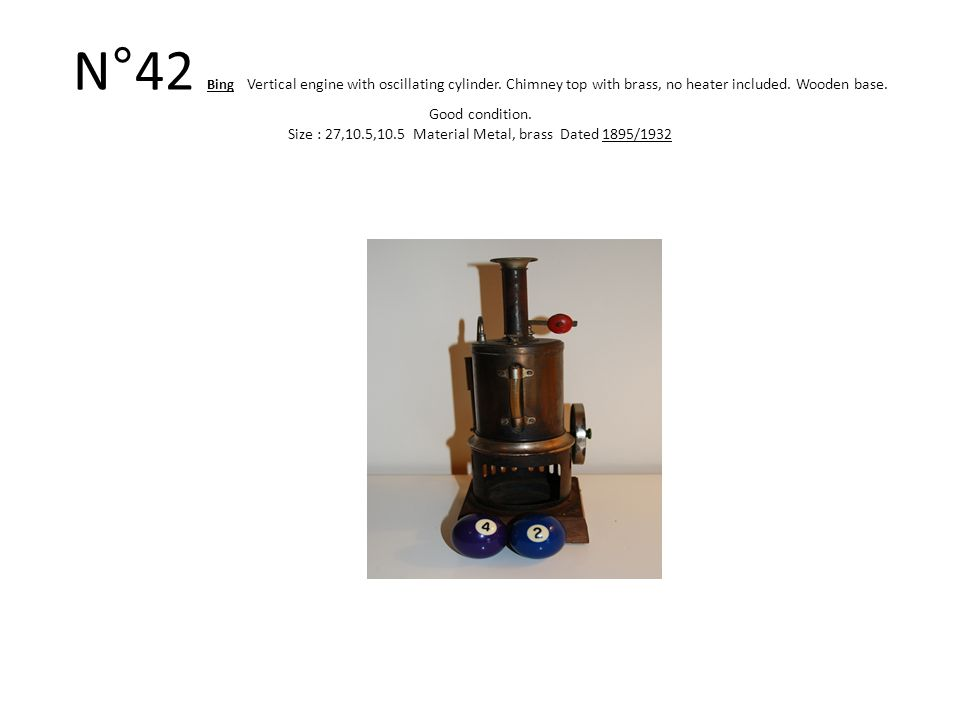 N°42 Bing Vertical engine with oscillating cylinder.