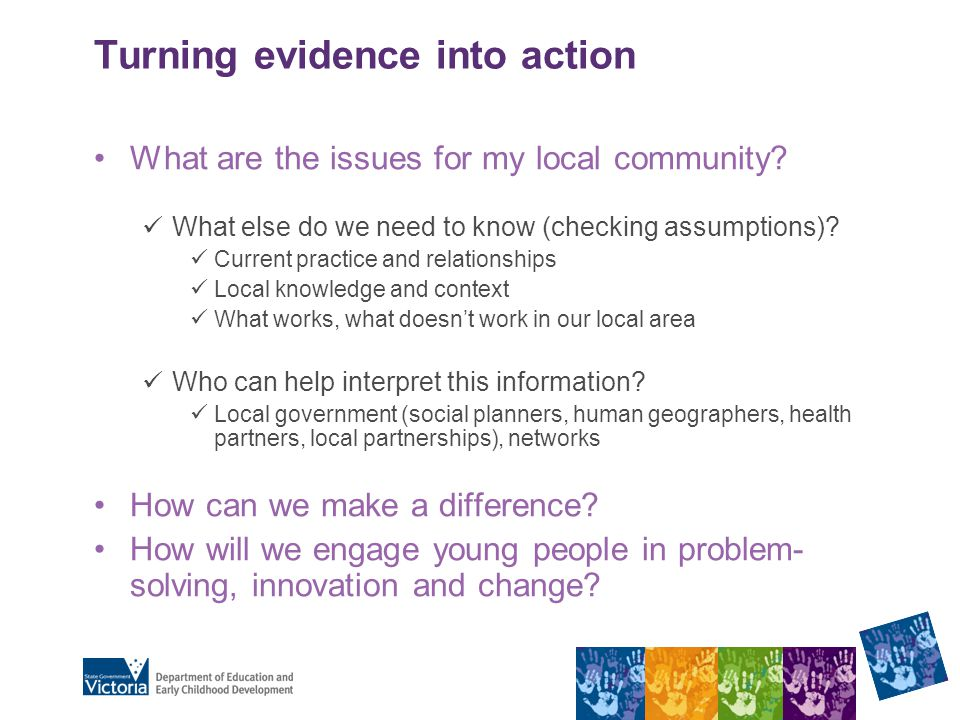Turning evidence into action What are the issues for my local community.