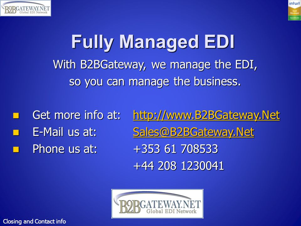 Fully Managed EDI With B2BGateway, we manage the EDI, so you can manage the business.