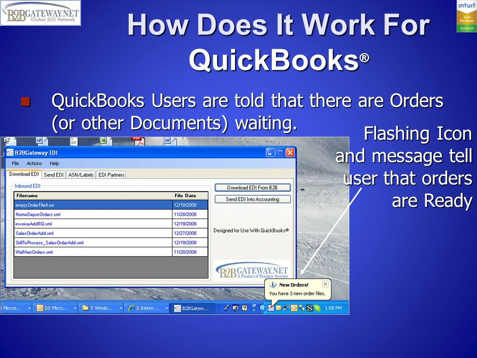 How Does It Work For QuickBooks ® How Does It Work For QuickBooks ® QuickBooks Users are told that there are Orders (or other Documents) waiting.