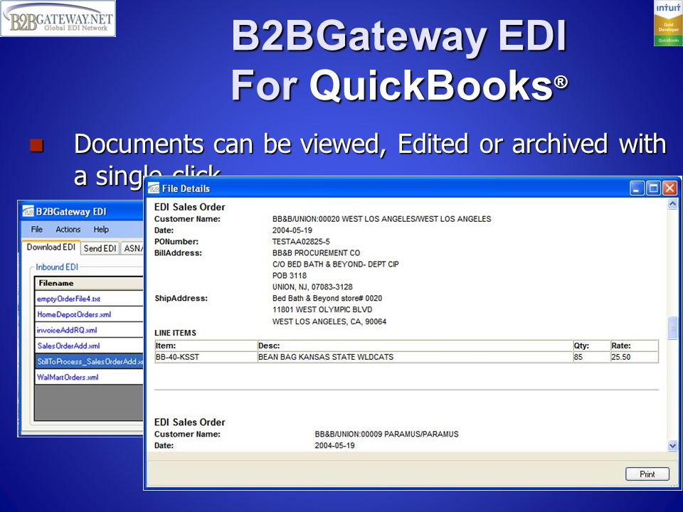 B2BGateway EDI For QuickBooks ® Documents can be viewed, Edited or archived with a single click.