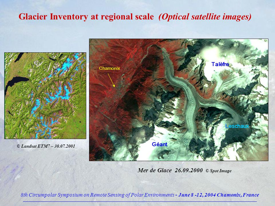 Swiss Glacier Inventory (http://www.geo.unizh.ch) Landsat satellite images Evolution 1973-2000 (by Fanck PAUL, Andreas KAAB & al.) Mischabel mountain range Aletsch glacier region 8th Circumpolar Symposium on Remote Sensing of Polar Environments - June 8 -12, 2004 Chamonix, France