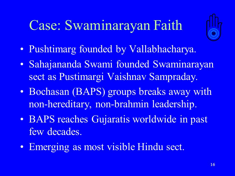 16 Case: Swaminarayan Faith Pushtimarg founded by Vallabhacharya.