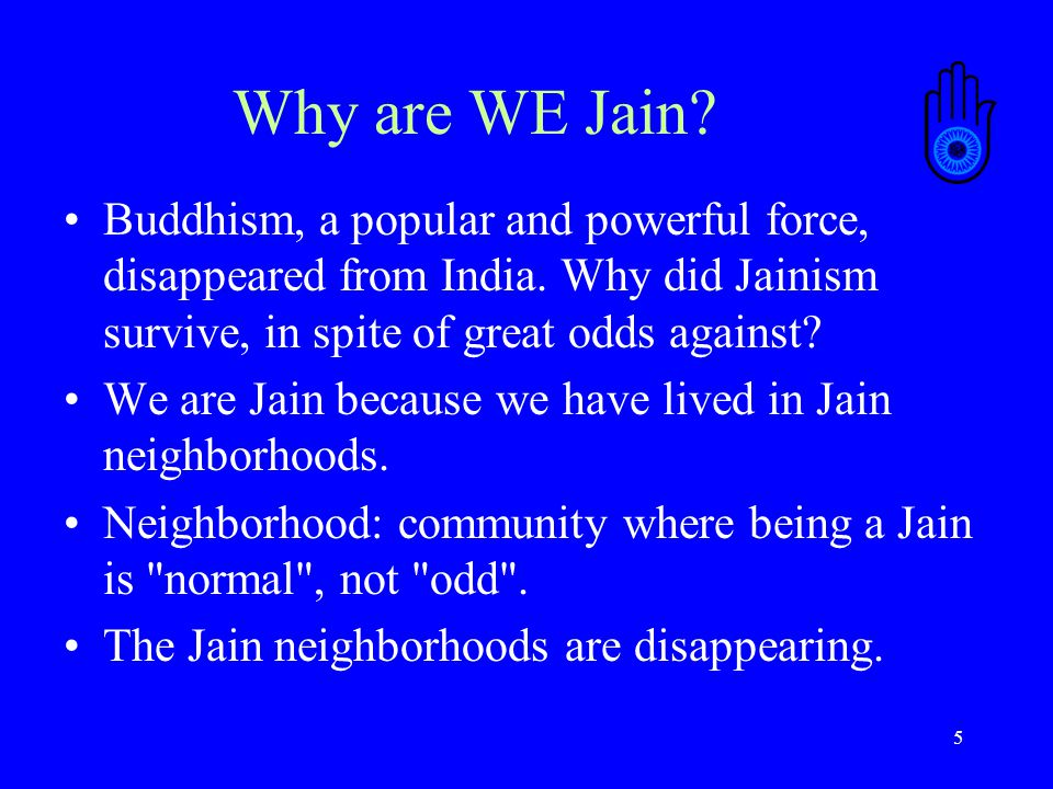 5 Why are WE Jain. Buddhism, a popular and powerful force, disappeared from India.