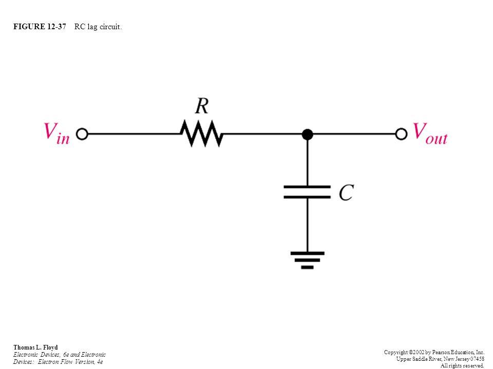 FIGURE 12-37 RC lag circuit. Thomas L. Floyd Electronic Devices, 6e and Electronic Devices: Electron Flow Version, 4e Copyright ©2002 by Pearson Educa