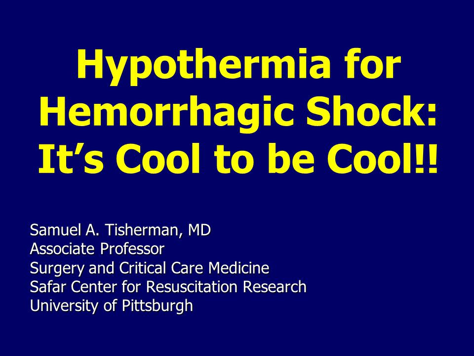 Hypothermia for Hemorrhagic Shock: It's Cool to be Cool!.