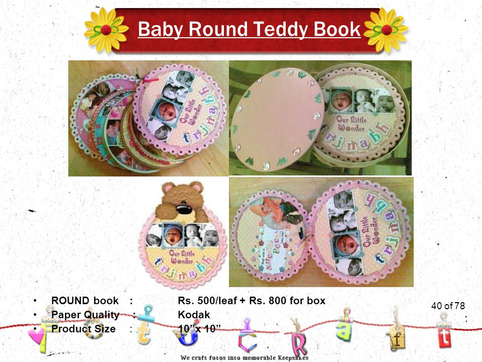 40of 51 Baby Round Teddy Book Product Size:10 x 10 ROUND book:Rs.