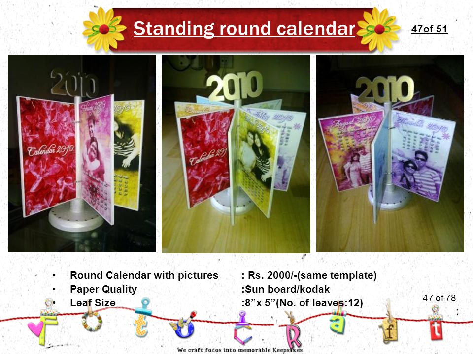 """47of 51 Standing round calendar Leaf Size:8""""x 5""""(No. of leaves:12) Round Calendar with pictures: Rs. 2000/-(same template) Paper Quality :Sun board/ko"""