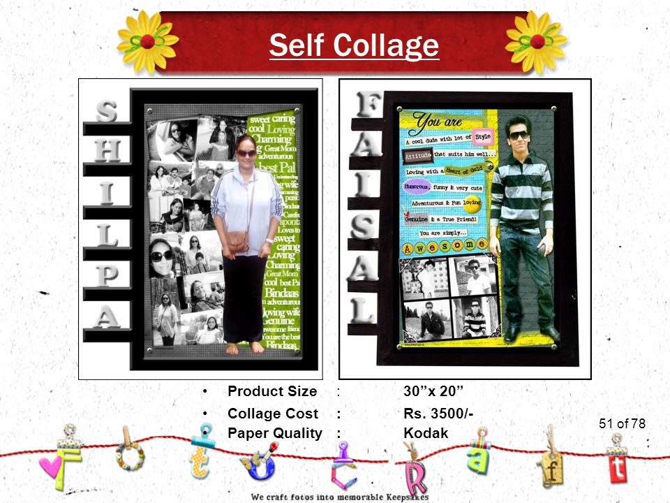 51of 51 Self Collage Product Size:30 x 20 Collage Cost :Rs. 3500/- Paper Quality:Kodak 51 of 78