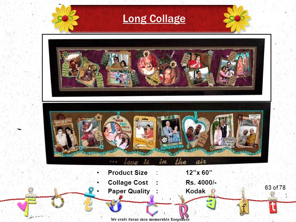 """63of 51 Long Collage Product Size:12""""x 60"""" Collage Cost :Rs. 4000/- Paper Quality:Kodak 63 of 78"""