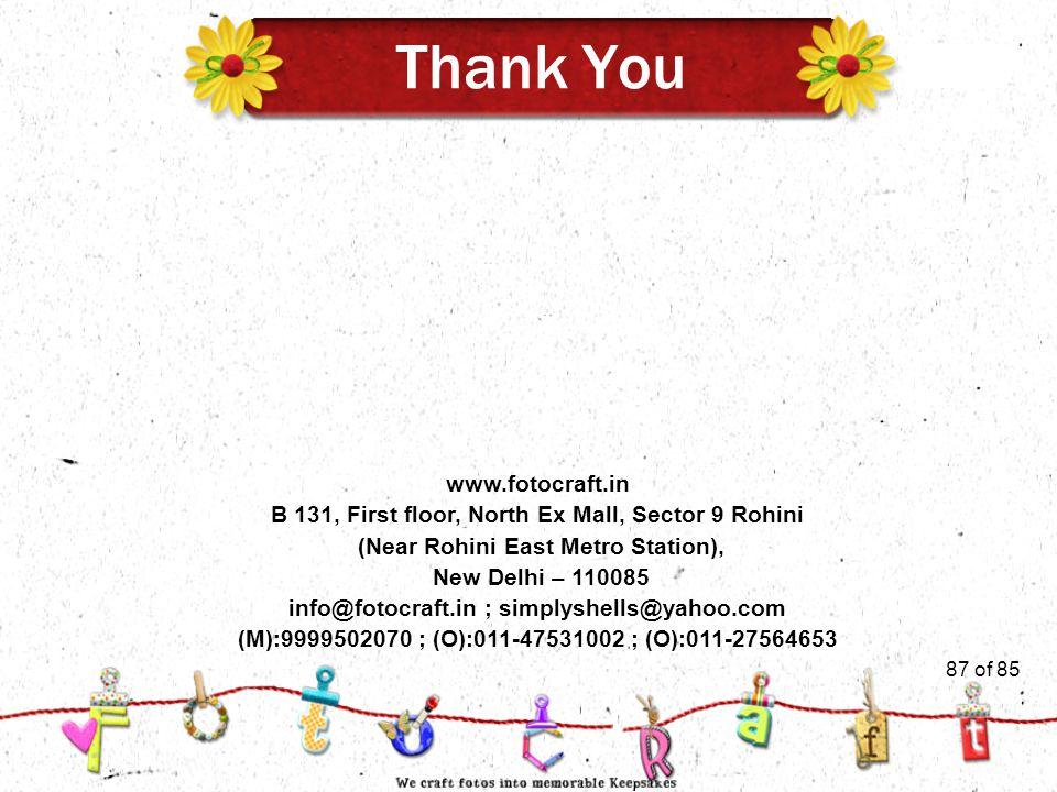 87of 51 www.fotocraft.in B 131, First floor, North Ex Mall, Sector 9 Rohini (Near Rohini East Metro Station), New Delhi – 110085 info@fotocraft.in ; s