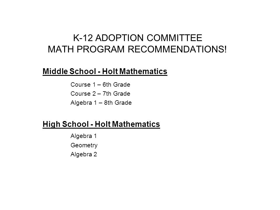 K-12 ADOPTION COMMITTEE MATH PROGRAM RECOMMENDATIONS.