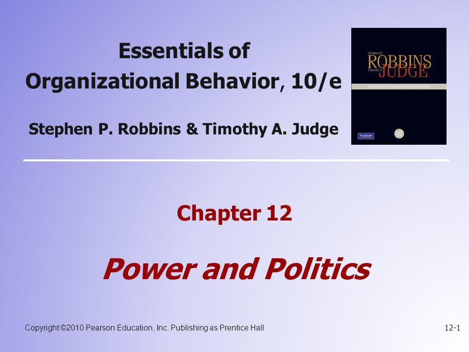 Copyright ©2010 Pearson Education, Inc. Publishing as Prentice Hall 12-1 Essentials of Organizational Behavior, 10/e Stephen P. Robbins & Timothy A. J