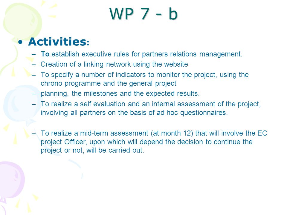 WP 7 - b Activities : –To establish executive rules for partners relations management.