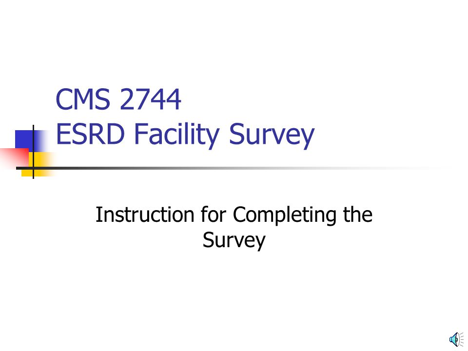 CMS 2744 ESRD Facility Survey Instruction for Completing the Survey