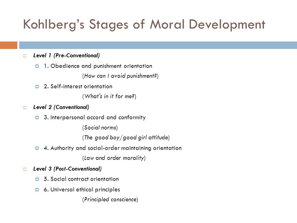 Kohlberg's Stages of Moral Development  Level 1 (Pre-Conventional)  1.