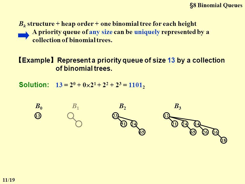 §8 Binomial Queues Haven't we had enough about queues.