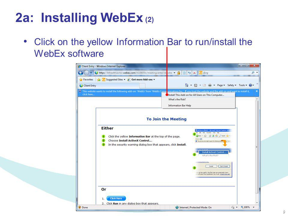 9 Click on the yellow Information Bar to run/install the WebEx software 2a: Installing WebEx (2)