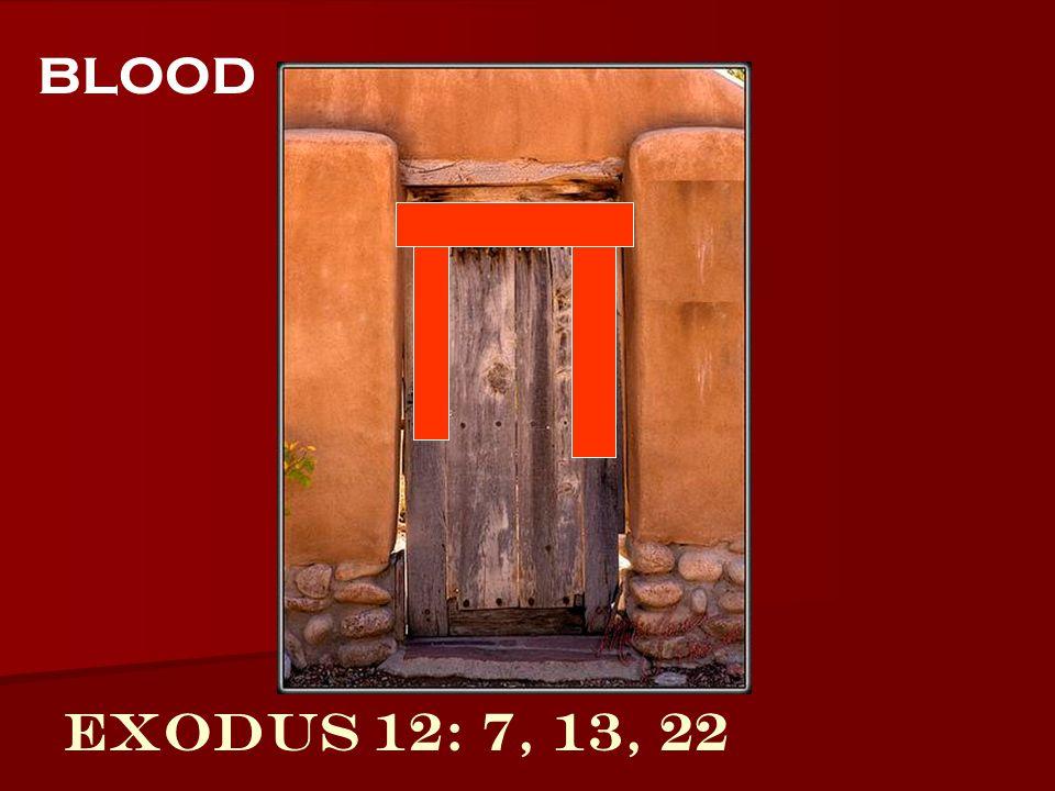 Exodus 12: 7, 13, 22 blood