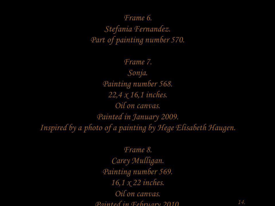 Frame 6.Stefania Fernandez. Part of painting number 570.