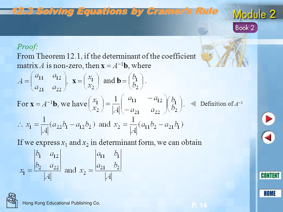 P. 14 Proof: From Theorem 12.1, if the determinant of the coefficient matrix A is non-zero, then x  A  1 b, where x and b. For x  A  1 b, we have.