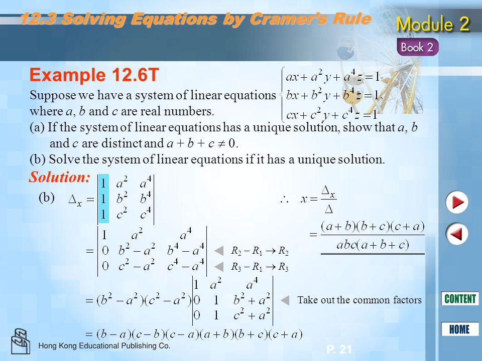 P. 21 Example 12.6T Solution: Suppose we have a system of linear equations where a, b and c are real numbers. (a) If the system of linear equations ha