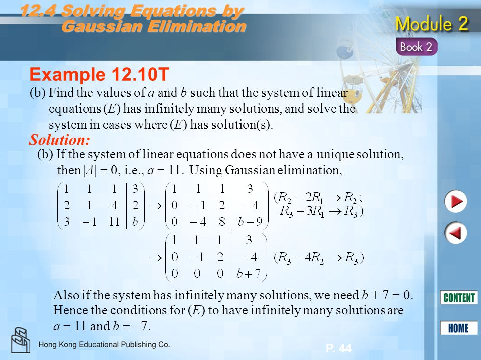 P. 44 12.4 Solving Equations by Gaussian Elimination Gaussian Elimination (b) If the system of linear equations does not have a unique solution, then