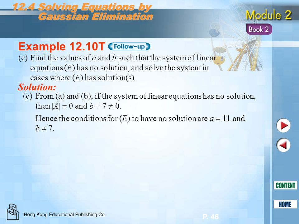 P. 46 12.4 Solving Equations by Gaussian Elimination Gaussian Elimination (c)From (a) and (b), if the system of linear equations has no solution, then