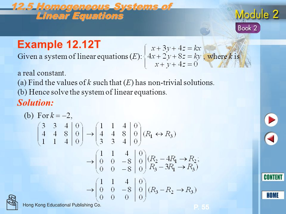 P. 55 12.5 Homogeneous Systems of Linear Equations Linear Equations Example 12.12T Solution: Given a system of linear equations (E):, where k is a rea