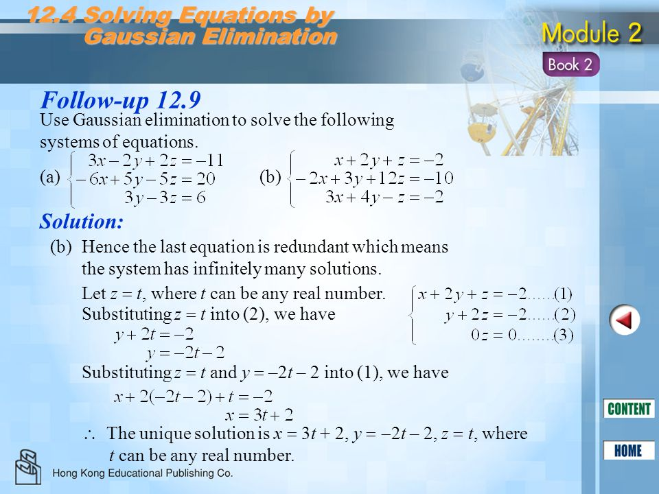 Follow-up 12.9 Solution: 12.4 Solving Equations by Gaussian Elimination Gaussian Elimination Hence the last equation is redundant which means the syst