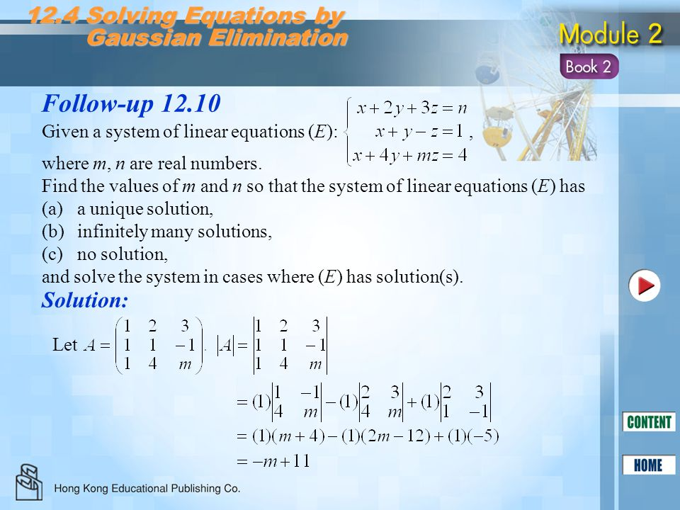 Follow-up 12.10 Solution: 12.4 Solving Equations by Gaussian Elimination Gaussian Elimination Given a system of linear equations (E):, where m, n are