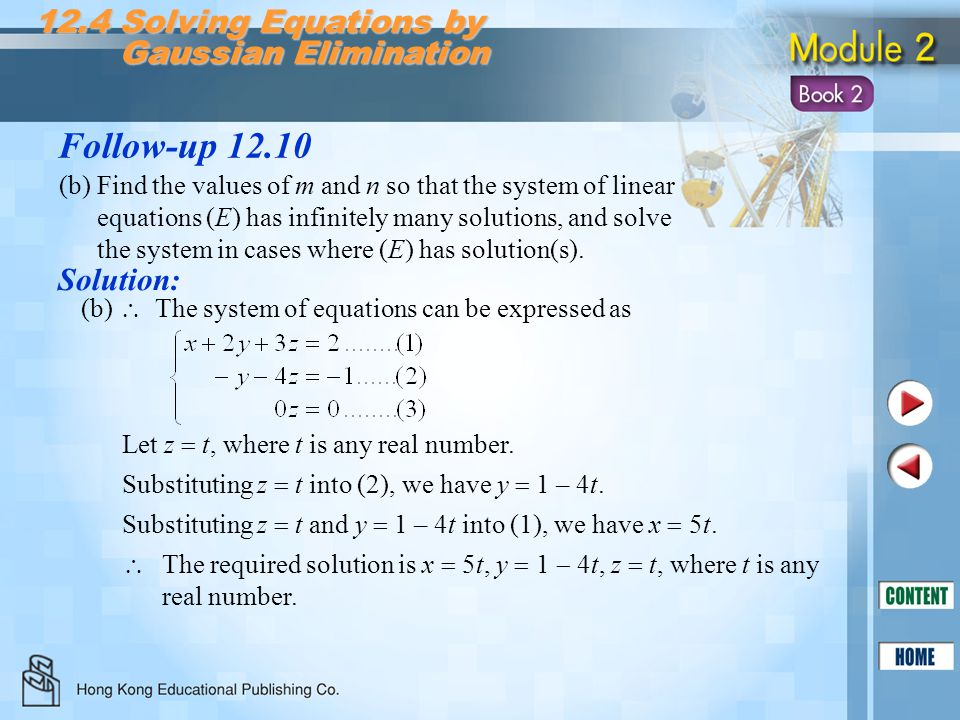 Follow-up 12.10 12.4 Solving Equations by Gaussian Elimination Gaussian Elimination  The system of equations can be expressed as Let z  t, where t