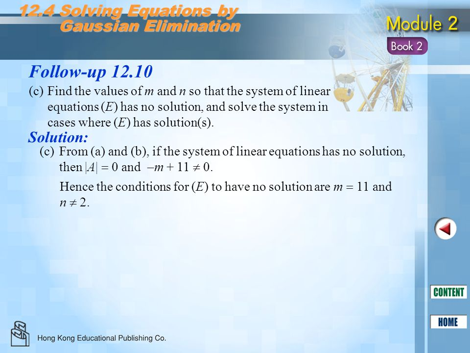 Follow-up 12.10 12.4 Solving Equations by Gaussian Elimination Gaussian Elimination (c)From (a) and (b), if the system of linear equations has no solu