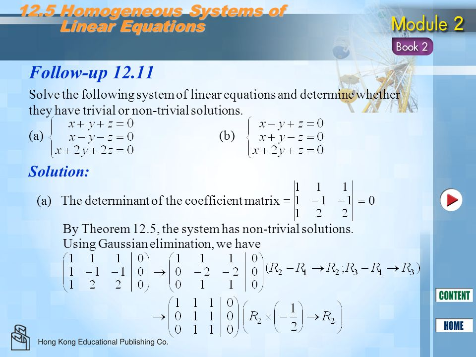 Follow-up 12.11 Solution: 12.5 Homogeneous Systems of Linear Equations Linear Equations Solve the following system of linear equations and determine w