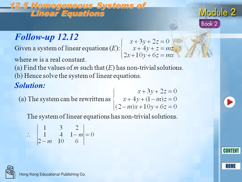 Follow-up 12.12 Solution: 12.5 Homogeneous Systems of Linear Equations Linear Equations Given a system of linear equations (E):, where m is a real con