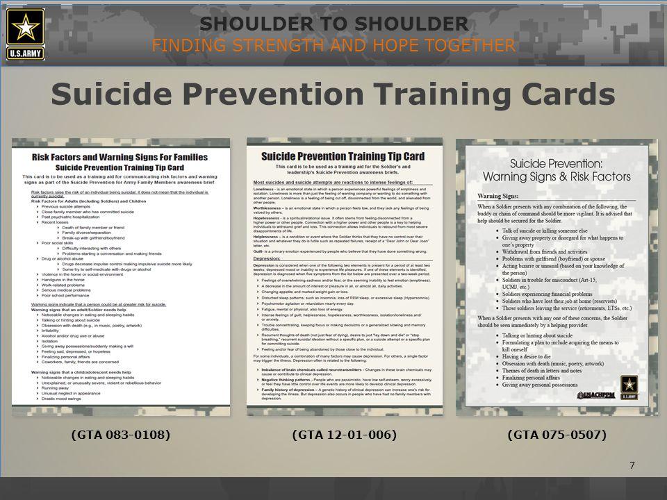 SHOULDER TO SHOULDER FINDING STRENGTH AND HOPE TOGETHER Suicide Prevention Training Cards 8 (GTA 12-01-003)(GTA 117-0809)(TA-084-0310)