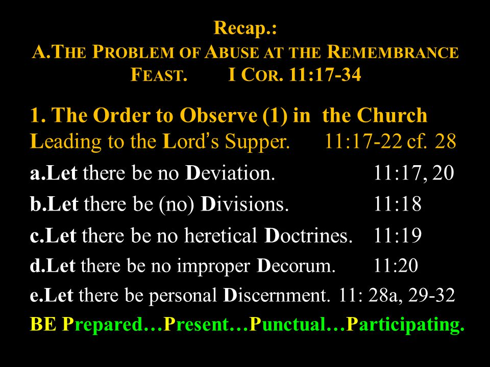 1.The Order to Observe (1) in the Church Leading to the Lord's Supper.11:17-22 cf.