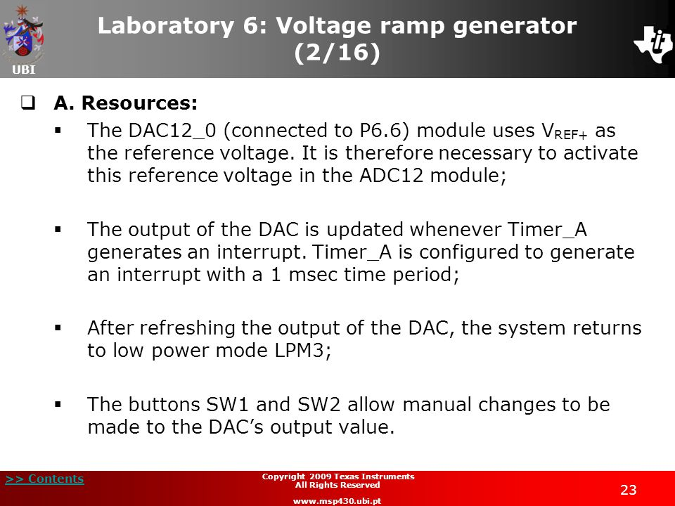 UBI >> Contents 23 Copyright 2009 Texas Instruments All Rights Reserved www.msp430.ubi.pt Laboratory 6: Voltage ramp generator (2/16)  A.
