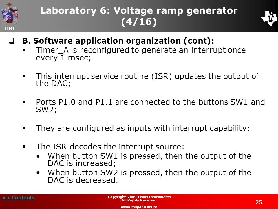 UBI >> Contents 25 Copyright 2009 Texas Instruments All Rights Reserved www.msp430.ubi.pt Laboratory 6: Voltage ramp generator (4/16)  B.