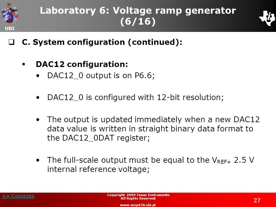 UBI >> Contents 27 Copyright 2009 Texas Instruments All Rights Reserved www.msp430.ubi.pt Laboratory 6: Voltage ramp generator (6/16)  C.
